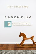 Parenting: The 14 Gospel Principles That Can Radically Change Your Family eBook