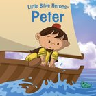 Peter (Little Bible Heroes Series) eBook