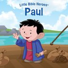 Paul (Little Bible Heroes Series) eBook