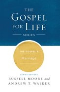 The Gospel & Marriage (Gospel For Life Series) eBook