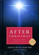 After Christmas: How Christ's Birth Changed Everything eBook