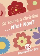 So You're a Christian . . . What Now? eBook