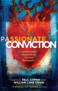 Passionate Conviction: Contemporary Discourses on Christian Apologetics eBook
