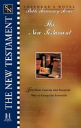 The New Testament (Shepherd's Notes Bible Summary Series) eBook