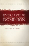 Everlasting Dominion: A Theology of the Old Testament eBook