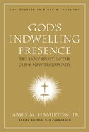 God's Indwelling Presence (#01 in New American Commentary Studies In Bible And Theology Series) eBook