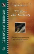 C.S Lewis's Mere Christianity (Shepherd's Notes Christian Classics Series) eBook