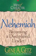 Nehemiah (Men Of Character Series) eBook