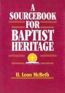 A Sourcebook For Baptist Heritage eBook