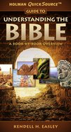To Understanding the Bible (Holman Quicksource Guides Series)