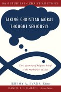 Taking Christian Moral Thought Seriously eBook