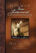 Hebrews, James (#10 in Holman New Testament Commentary Series) eBook