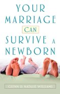 Your Marriage Can Survive a Newborn eBook