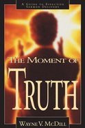 The Moment of Truth eBook