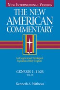 Genesis 1-11 (#01 in New American Commentary Series) eBook