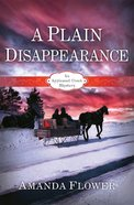 A Plain Disappearance (#03 in Appleseed Creek Mystery Series) eBook