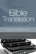 Which Bible Translation Should I Use: A Comparison of 4 Major Recent Versions