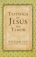 Testifica De Jesus Sin Temor (Spa) (Spanish) eBook