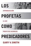 Los Profetas Como Predicadores (Spa) (Spanish)
