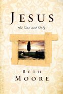 Jesus, the One and Only eBook