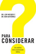 Para Considerar (Spanish) (Spa) (Consider: An Analysis Of The Biblical Worldview) eBook