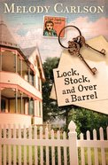 Lock, Stock, and Over a Barrel (Dear Daphne Novel Series) eBook
