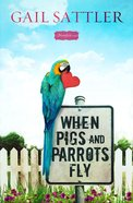 When Pigs and Parrots Fly eBook
