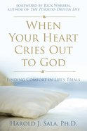 When Your Heart Cries Out to God eBook