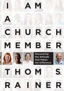 I Am a Church Member: Discovering the Attitude That Makes the Difference eBook