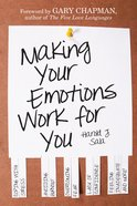 Making Your Emotions Work For You eBook