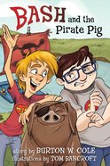 Bash and the Pirate Pig eBook