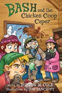 Bash and the Chicken Coop Caper eBook