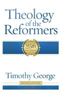 Theology of the Reformers eBook