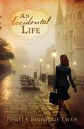 An Accidental Life eBook