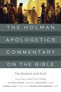 The Gospels and Acts (Holman Apologetics Commentary Of The Bible Series) eBook