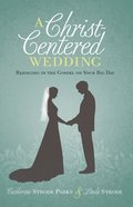 A Christ-Centered Wedding eBook