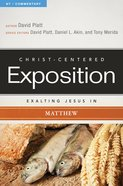 Exalting Jesus in Matthew (Christ Centered Exposition Commentary Series) eBook