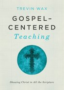 Gospel-Centered Teaching eBook