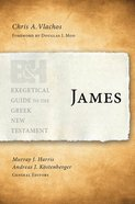James (Exegetical Guide To The Greek New Testament Series)