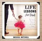 Life Lessons For Dad eBook