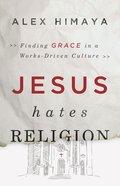 Jesus Hates Religion eBook