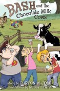 Bash and the Chocolate Milk Cows eBook