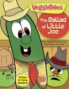 The Ballad of Little Joe (Veggie Tales (Veggietales) Series) eBook