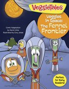 The Fennel Frontier (Veggie Tales (Veggietales) Series) eBook