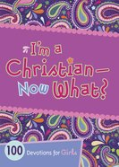 I'm a Christian--Now What? eBook
