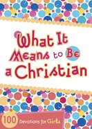 What It Means to Be a Christian eBook