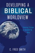 Developing a Biblical Worldview eBook