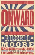 Onward: Engaging the Culture Without Losing the Gospel eBook