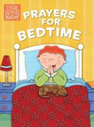 Prayers For Bedtime (Little Words Matter Series) eBook