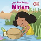 Miriam (Little Bible Heroes Series) eBook